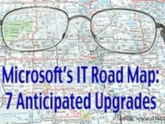微软重磅推出IT路线图 7大更新蓄势待发