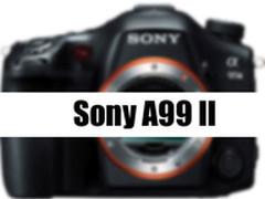 世界最快对焦系统 索尼A99Ⅱ即将发布