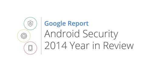 Google发布2014年Android系统安全回顾