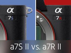 索尼a7S II与a7R II 4K视频性能对决