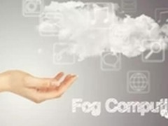 物联网数据爆炸遮天掩云 雾计算来了