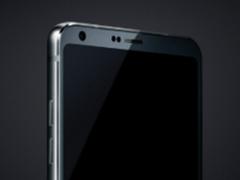 无缘835首发很受伤 LG G6曝光信息汇总